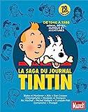 La saga du journal Tintin : De 1946 à 1988, héros, rêves, humour et aventures