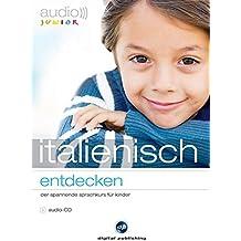 audio junior italienisch - entdecken: Der spannende Italienischkurs für Kinder