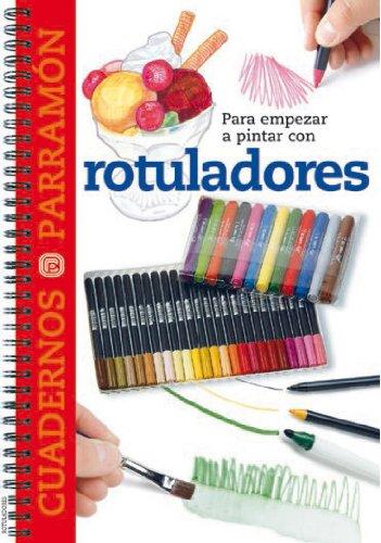 PARA EMPEZAR A PINTAR CON ROTULADORES (Cuadernos parramón) por EQUIPO PARRAMON