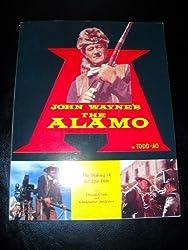 John Wayne's the Alamo: The Making of the Epic Film by Donald Clark (1995-03-23)