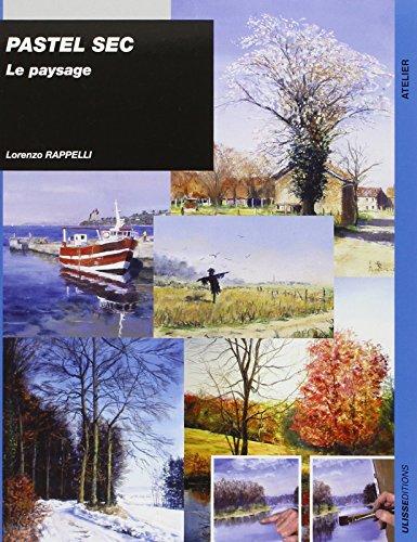 Pastel sec : Le paysage par Lorenzo Rappelli