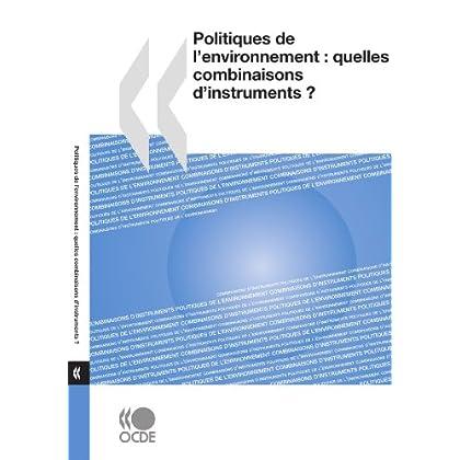 Politiques de l'environnement : Quelles combinaisons d'instruments ?