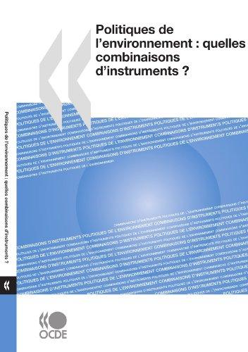 Politiques de l'environnement : Quelles combinaisons d'instruments ? par OECD Organisation for Economic Co-operation and Develop