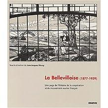 La Bellevilloise (1877-1939) : Une page de l'histoire de la coopération et du mouvement ouvrier français