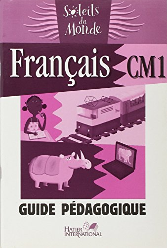 Soleils du Monde - Français CM1 Guide Pedagogique