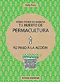 Cómo poner en marcha tu huerto de permacultura (Yo paso a la acción)