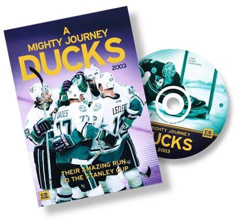 Ducks: A Mighty Journey 2003 : Their Amazing Run to the Stanley Cup por Orange County Register