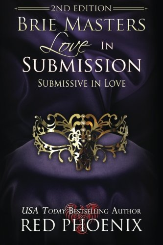 Brie Masters Love in Submission: 2nd Edition: Submissive in Love