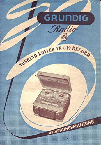 Grundig Radio Tonband-Koffer TK 819 Record Bedienungsanleitung
