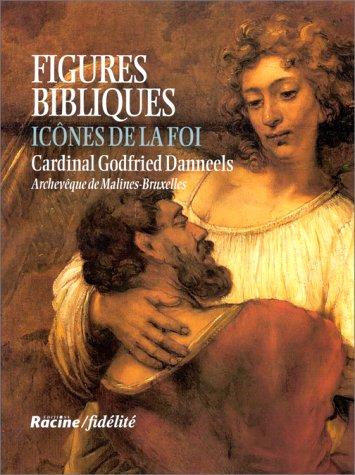 Figures bibliques par Le Cardinal Golfried Danneels