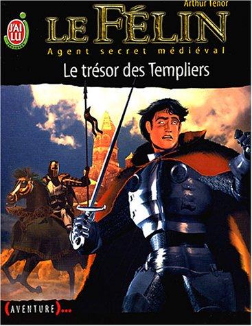 Le Félin, tome 14 : Le Trésor des Templiers