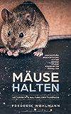 Mäuse halten: Artgerechte Haltung der Farbmaus - Anschaffung | Beschäftigung | Futter | Gehege | Pflege | Krankheiten | Verhalten