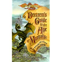 Bertrem's Guide to the Age of Mortals: Everyday Life in Krynn of the Fifth Age (Dragonlance: Sourcebooks on Krynn)