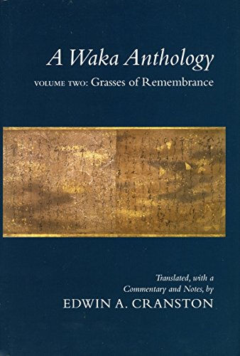 A Waka Anthology: Volume One: The Gem-Glistening Cup: The Gem-glistening Cup v. 1