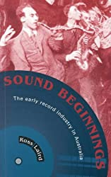 Sound Beginnings: The Early Record Industry in Australia (Music)