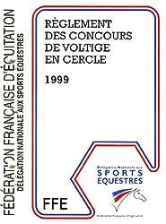 REGLEMENT DES CONCOURS DE VOLTIGE EN CERCLE. Edition 1999