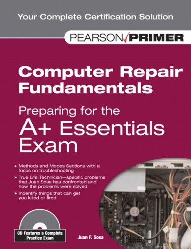 Computer Repair Fundamentals: Preparing for the A+ Essentials Exam (Exam Cram) por Juan F. Sosa