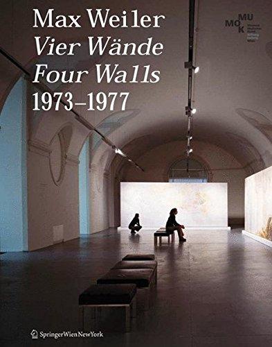 Max Weiler 1910-2001. Vier Wände / Four Walls 1973-1977 -