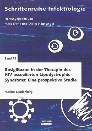 Rosiglitazon in der Therapie des HIV-assoziierten Lipodystrophie-Syndroms: Eine prospektive Studie (Schriftenreihe Infektiologie)
