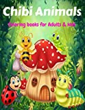 Chibi Animals : Coloring books for Adults and kids , A Cute and Fun Animal Coloring Book: A Cute Coloring Book with Fun, Simple, and Adorable Animal Drawings ,Childrens coloring books