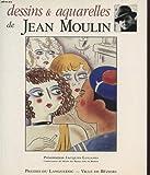 DESSINS ET AQUARELLES DE JEAN MOULIN - PRESSES DE LANGUEDOC - 01/01/1993