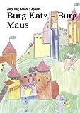Burg Katz, Burg Maus