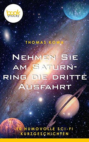 Buchseite und Rezensionen zu 'Nehmen Sie am Saturnring die dritte Ausfahrt' von Thomas Kowa