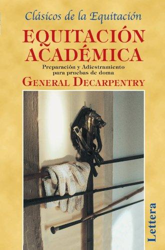 Equitación Académica por General Decarpentry