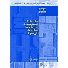 Il disordine fonologico nel bambino con disturbi del linguaggio (Metodologie Riabilitative in Logopedia) (Italian Edition): Volume 1