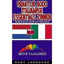 Praktijk 8000 Italiaanse Essentials Zinnen (NEDERLANDS NAAR HET ITALIAANS)