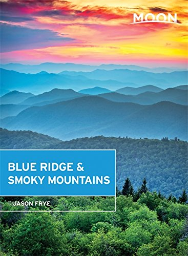 Moon Blue Ridge & Smoky Mountains (Moon Handbooks) -
