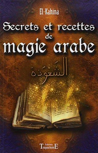 Islam Achat Secrets Et Recettes De Magie Arabe De El Kahina