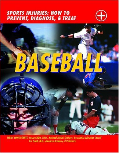 Baseball: Sports Injuries: How to Prevent, Diagnose, & Treat by Wright, John D. (2004) Library Binding