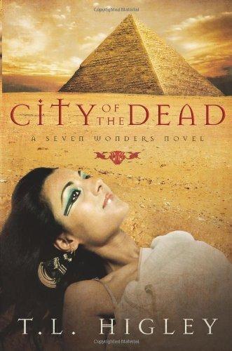 City of the Dead (Seven Wonders Series #2) by T. L. Higley (2009-03-01) (Tl 2-serie)