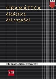 Gramática didáctica del español par Leonardo Gómez Torrego