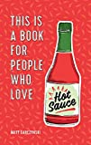 This Is a Book for People Who Love Hot Sauce (English Edition)