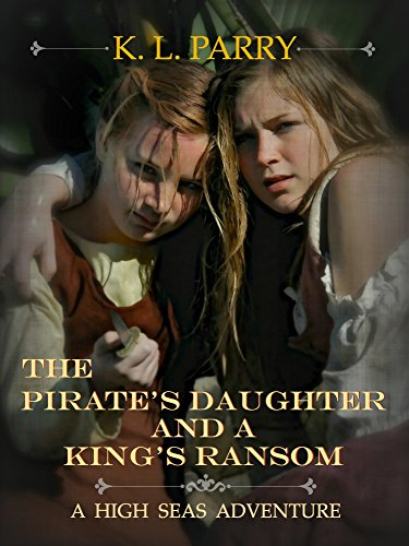 The Pirate's Daughter And A King's Ransom: A High Seas Adventure (English Edition) Adult Pirate Booty
