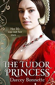 The Tudor Princess by [Bonnette, Darcey]
