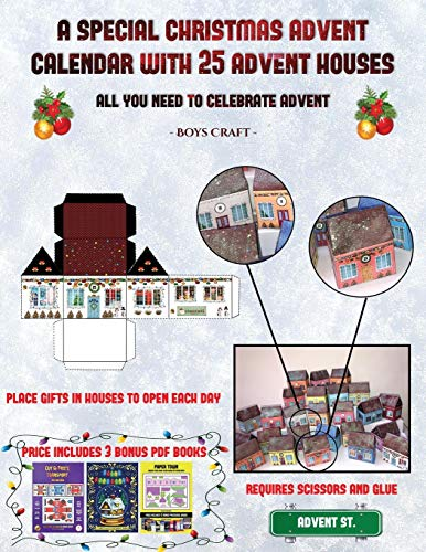 Boys Craft (A special Christmas advent calendar with 25 advent houses - All you need to celebrate advent): An alternative special Christmas advent ... using 25 fillable DIY decorated paper houses