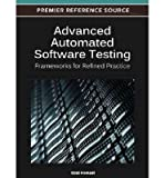 [(Advanced Automated Software Testing: Frameworks for Refined Practice )] [Author: Izzat Alsmadi] [Jul-2012]