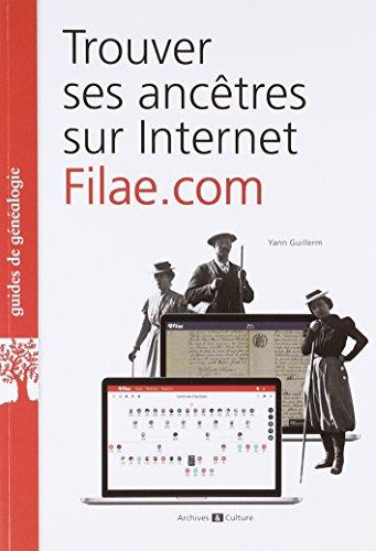 Trouver ses ancêtres sur Internet : Filae.com par Yann Guillerm