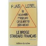 La nouvelle majeure cinquième jaïs-lebel : Le bridge standard français