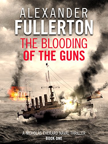 The Blooding of the Guns (Nicholas Everard Naval Thrillers Book 1) par Alexander Fullerton