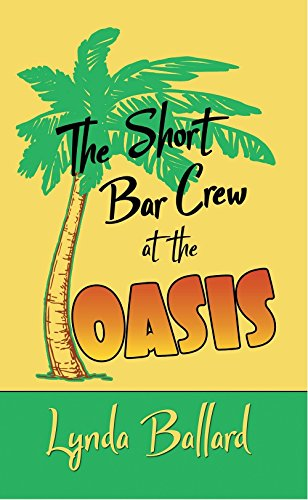 The Short Bar Crew at the Oasis: Flashback to the '70's and '80's (English Edition)
