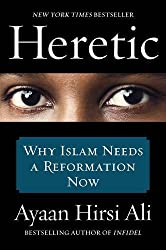 Heretic: Why Islam Needs a Reformation Now by Ayaan Hirsi Ali (2016-02-02)