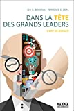 Dans la tête des grands leaders: L'art de diriger