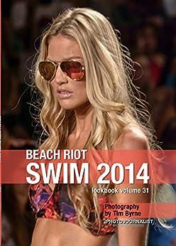 Beach Riot Swim 2014 Lookbook Volume 31 (English Edition) par [Byrne, Timothy J]