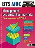 BTS MUC Management des Unités Commerciales : Toutes les matières en Fiches 1re/2e années
