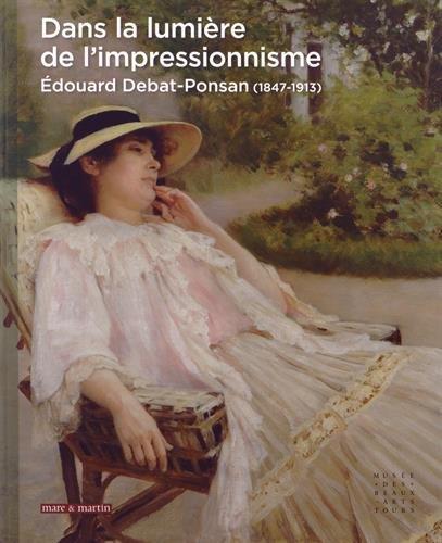 Dans la lumire de l'impressionnisme : Edouard Debat-Ponsan (1847-1913)