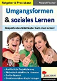 Umgangsformen & soziales Lernen: Respektvolles Miteinander kann man lernen!